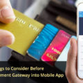 Important Things to Consider Before Integrating Payment Gateway into Mobile App