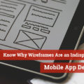 Know Why Wireframes Are an Indispensable Part of Mobile App Development