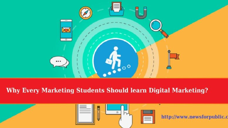 Why Every Marketing Students Should learn Digital Marketing