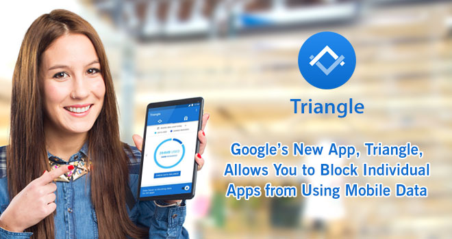 Google's-New-App,-Triangle,-Allows-You-to-Block-Individual-Apps-from-Using-Mobile-Data
