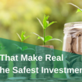 Factors That Make Real Estate The SafestInvestment