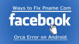 Fix Pname Com Facebook Orca Error