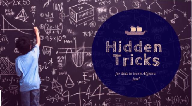 6 hidden tricks for kids to learn algebra fast